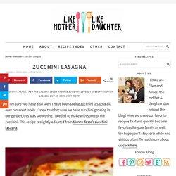 Zucchini Lasagna - Like Mother Like Daughter