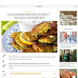 Zucchinibiffar med fetaost – veckans vegorecept