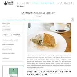 Zucchinikuchen - saftig und gesund - PaleoToGo.de