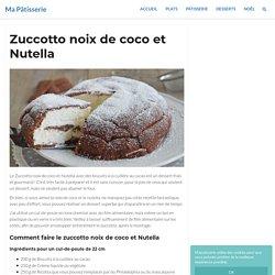 Zuccotto noix de coco et Nutella