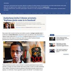 Zuckerberg invita il 14enne arrestato: 'Vogliamo gente come te in Facebook'