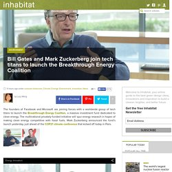 Bill Gates and Mark Zuckerberg join tech titans to launch the Breakthrough Energy Coalition