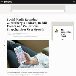 Social Media Roundup: Zuckerberg's Podcast, Reddit Events And Collections, Snapchat Sees User Growth