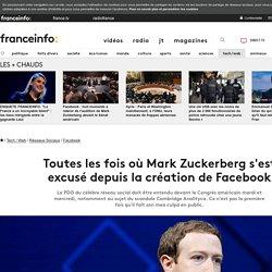 Toutes les fois où Mark Zuckerberg s'est excusé depuis la création de Facebook