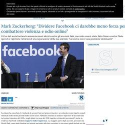 """Mark Zuckerberg: """"Dividere Facebook ci darebbe meno forza per combattere violenza e odio online"""""""