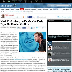 Mark Zuckerberg on Facebook's Early Days - Mike Isaac - Social