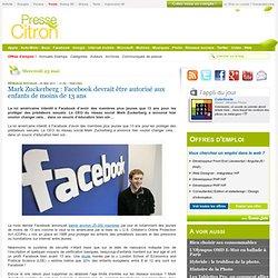 Mark Zuckerberg : Facebook devrait être autorisé aux enfants de moins de 13 ans