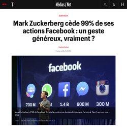 Mark Zuckerberg cède 99% de ses actions Facebook : un geste généreux, vraiment ?