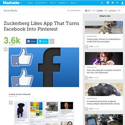 Zuckerberg 'Likes' App That Turns Facebook Into Pinterest