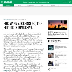 For Mark Zuckerberg, The Future is Immersive