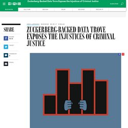 Zuckerberg-Backed Data Trove Exposes the Injustices of Criminal Justice