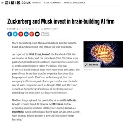 Zuckerberg and Musk invest in brain-building AI firm