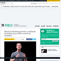 Marck Zuckerberg promet 3milliards de dollars pour lutter contre les maladies