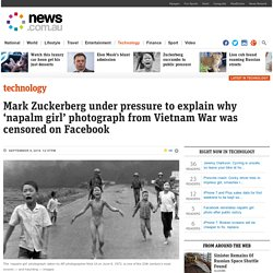 Mark Zuckerberg under pressure to explain why 'napalm girl' photograph from Vietnam War was censored on Facebook