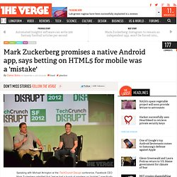 Mark Zuckerberg promises a native Android app, says betting on HTML5 for mobile was a 'mistake'