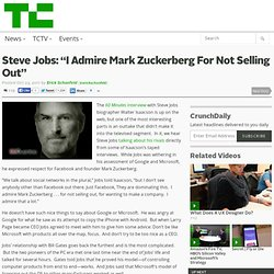 "Steve Jobs: ""I Admire Mark Zuckerberg For Not Selling Out"""