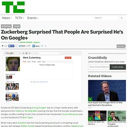 Zuckerberg Surprised That People Are Surprised He's On Google+