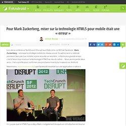 Pour Mark Zuckerberg, miser sur la technologie HTML5 pour mobile était une «erreur» - FrAndroid - Android
