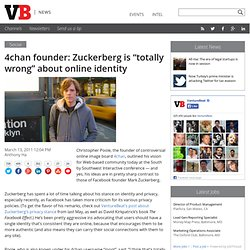"4chan founder: Mark Zuckerberg is ""totally wrong"" about online identity"