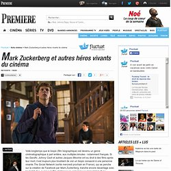 Mark Zuckerberg et autres héros vivants du cinéma