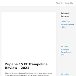 Zupapa 15 Ft Trampoline Review - 2021