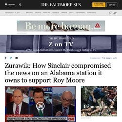 Zurawik: How Sinclair compromised the news on an Alabama station it owns to support Roy Moore