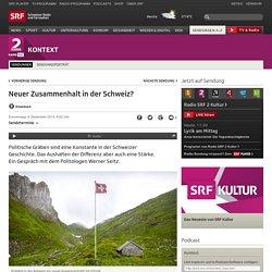 Neuer Zusammenhalt in der Schweiz? - Kontext - Schweizer Radio und Fernsehen