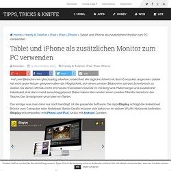 Tablet und iPhone als zusätzlichen Monitor zum PC verwenden