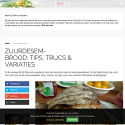 Zuurdesem-<br>brood: tips, trucs & variaties