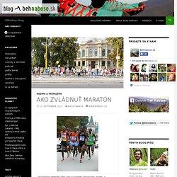 Ako zvládnuť maratón