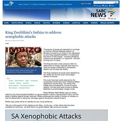 King Zwelithinis Imbizo to address xenophobic attacks:Monday 20 April 2015