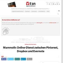 Mammoth: Online-Dienst zwischen Pinterest, Dropbox und Evernote