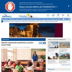 Gdańsk zapowiada zwolnienia, kurator nowe etaty; szkoła, podstawówka, gimnazjum, oświata, kuratorium oświaty - Nauka - GDAŃSK, GDYNIA, SOPOT