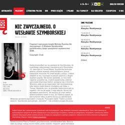 Nic zwyczajnego. O Wisławie Szymborskiej / Fragmenty / Instytut Książki