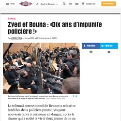 Zyed et Bouna : «Dix ans d'impunité policière!»
