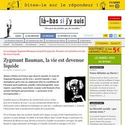 Zygmunt Bauman, la vie est devenue liquide