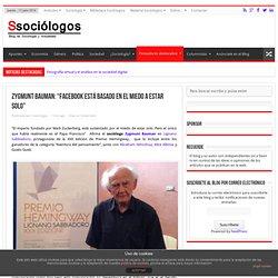"""Zygmunt Bauman: """"Facebook está basado en el miedo a estar solo"""""""