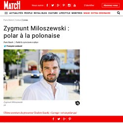 Zygmunt Miloszewski : polar à la polonaise