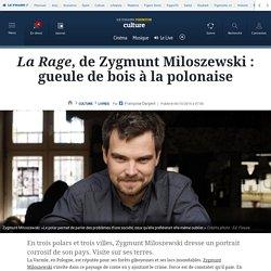 La Rage, de Zygmunt Miloszewski: gueule de bois à lapolonaise