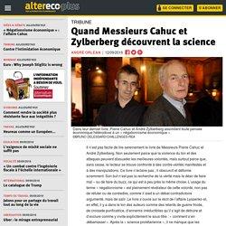 Quand Messieurs Cahuc et Zylberberg découvrent la science