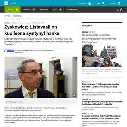 Zyskowicz: Listavaali on kuolleena syntynyt hanke