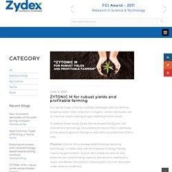 ZYTONIC M for rubust yields and profitable farming – Zydex Industries