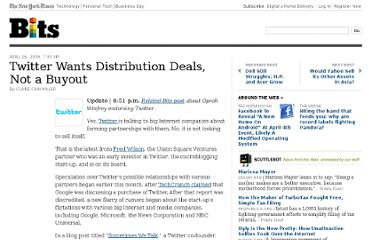 http://bits.blogs.nytimes.com/2009/04/16/twitter-wants-distribution-deals-not-a-buyout/