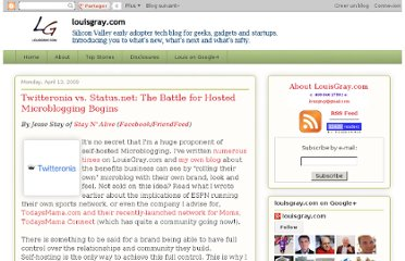 http://www.louisgray.com/live/2009/04/twitteronia-vs-statusnet-battle-for.html