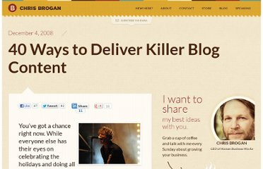 http://www.chrisbrogan.com/40-ways-to-deliver-killer-blog-content/