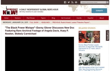 http://www.democracynow.org/2011/1/24/the_black_power_mixtape_danny_glover