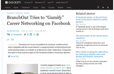 http://gigaom.com/2011/01/24/branchout-tries-to-%e2%80%9cgamify%e2%80%9d-career-networking-on-facebook/
