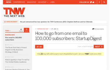 http://thenextweb.com/video/2011/01/25/how-to-go-from-one-email-to-100000-subscribers-startupdigest/