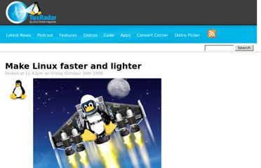 http://www.tuxradar.com/content/make-linux-faster-and-lighter