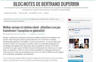 http://www.duperrin.com/2011/01/24/medias-sociaux-et-relation-client-attention-a-ne-pas-transformer-lexception-en-generalite/